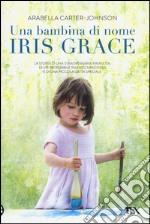 Una bambina di nome Iris Grace
