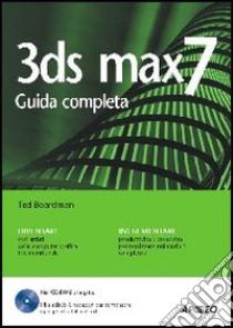 3DS Max 7. Con CD-ROM libro di Boardman Ted