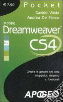 Adobe Dreamweaver CS4. Creare e gestire siti web interattivi, dinamici e funzionali libro di Vasta Davide - De Marco Andrea