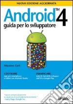 Android 4. Guida per lo sviluppatore libro