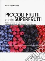 Piccoli frutti e superfrutti libro