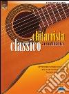 Chitarrista classico autodidatta. Con CD Audio libro