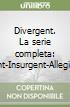 Divergent saga: Divergent-Insurgent-Allegiant-Four libro