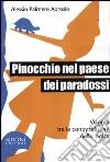 Pinocchio nel paese dei paradossi. Viaggio tra le contraddizioni della logica libro