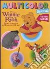 Winnie the Pooh. Nuove avventure nel bosco dei 100 Acri. Multicolor special. Ediz. illustrata libro