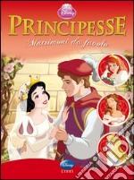 Principesse. Matrimoni da favola. Ediz. illustrata libro
