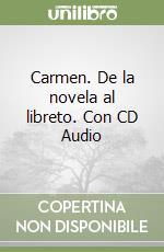 Carmen. De la novela al libreto. Con CD Audio libro di Mérimée Prosper