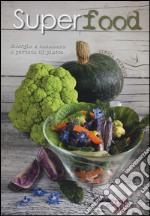 Superfood. Energia e benessere a portata di piatto. Ediz. illustrata libro