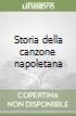 Storia della canzone napoletana libro