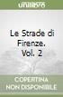 Le Strade di Firenze. Vol. 2 libro