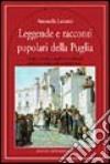 Leggende e racconti popolari della Puglia libro