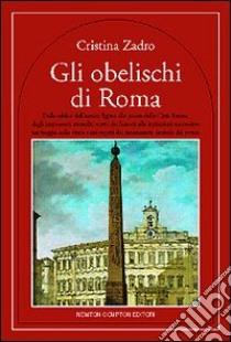 Gli obelischi di Roma libro di Zardo Cristina