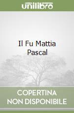Il Fu Mattia Pascal libro di Pirandello Luigi; Campailla S. (cur.)