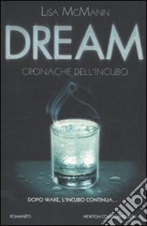 Dream. Cronache dell'incubo libro di McMann Lisa