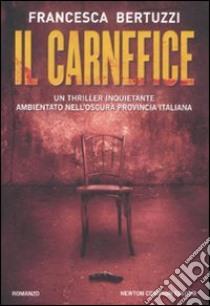 Il carnefice libro di Bertuzzi Francesca
