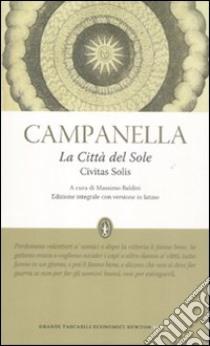 La città del sole-Civitas solis. Ediz. integrale libro di Campanella Tommaso