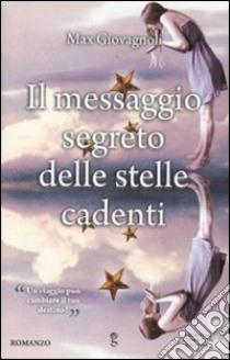 Il messaggio segreto delle stelle cadenti libro di Giovagnoli Max