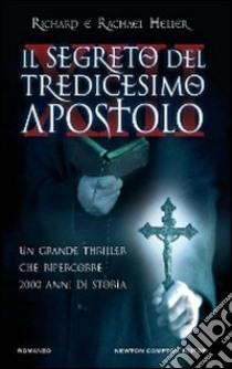 Il segreto del tredicesimo apostolo libro di Heller Richard - Heller Rachael