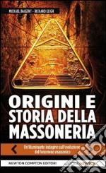 Origini e storia della massoneria. Il tempio e la loggia libro