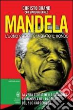 Mandela. L'uomo che ha cambiato il mondo libro