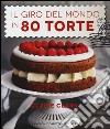 Il giro del mondo in 80 torte libro