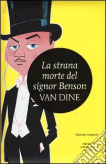 La strana morte del signor Benson libro di Van Dine S. S.