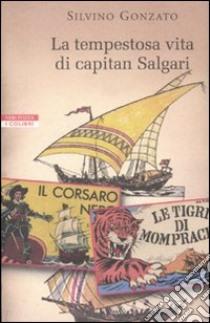 La tempestosa vita di Capitan Salgari libro di Gonzato Silvino