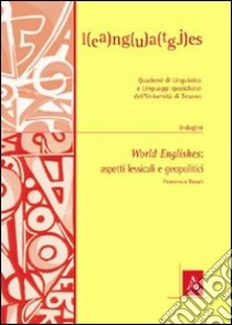 World englishes. Aspetti lessicali e geopolitici libro di Rosati Francesca