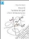Elementi di trasmissione dei segnali e sistemi di telecomunicazione libro