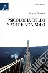 Psicologia dello sport e non solo libro