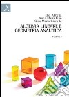 Algebra lineare e geometria analitica. Vol. 1 libro