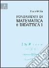 Fondamenti di matematica e didattica. Vol. 1 libro