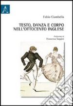 Testo, danza e corpo nell'Ottocento inglese libro