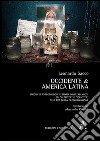 Occidente & America Latina. Saggio di antropologia e storia delle religioni su «alterità» e «identità» nell'era della globalizzazione libro