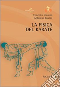 La fisica del karate libro di Gianino Concetto; Gianni Antonino
