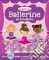 Ballerine. Giochi & attività. Prime amiche. Con adesivi libro