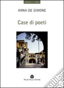Case di poeti libro di De Simone Anna