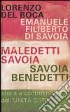 Maledetti Savoia, Savoia benedetti. Storia e controstoria dell'Unità d'Italia libro