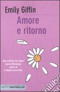Amore e ritorno libro di Giffin Emily
