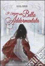Il sogno della Bella Addormentata libro