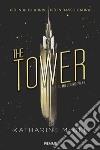The tower. Il millesimo piano libro