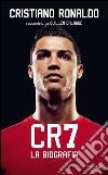 CR7. La biografia libro