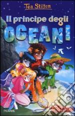 Il principe degli oceani. Ediz. illustrata libro