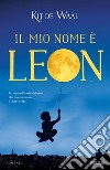 Il mio nome è Leon libro