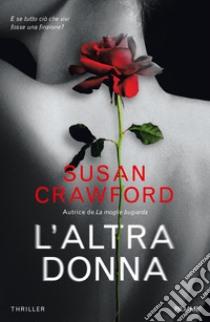L'altra donna libro di Crawford Susan