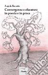 Convergenze e sfasature in poesia e in prosa libro