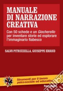 Manuale di narrazione creativa. Con 50 schede libro di Pitruzzella Salvo; Errico Giuseppe