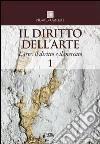 Il diritto dell'arte. Vol. 1: L'arte, il diritto e il mercato libro