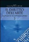 Il diritto dell'arte. Vol. 3: La protezione del patrimonio artistico libro