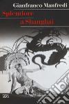 Splendore a Shanghai libro